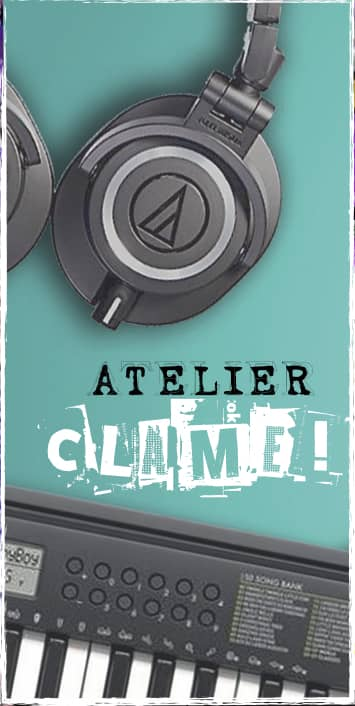 ATELIER CLAME!